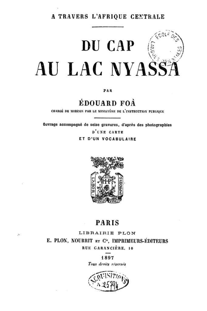 Edouard Foa, 1897 - Du Cap au Lac Nyassa