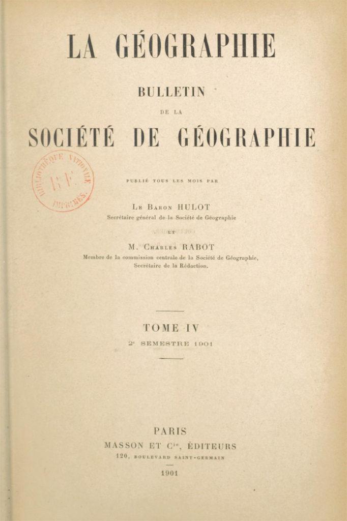 La Géographie, bulletin de la Société de Géographie - 1901, tome IV