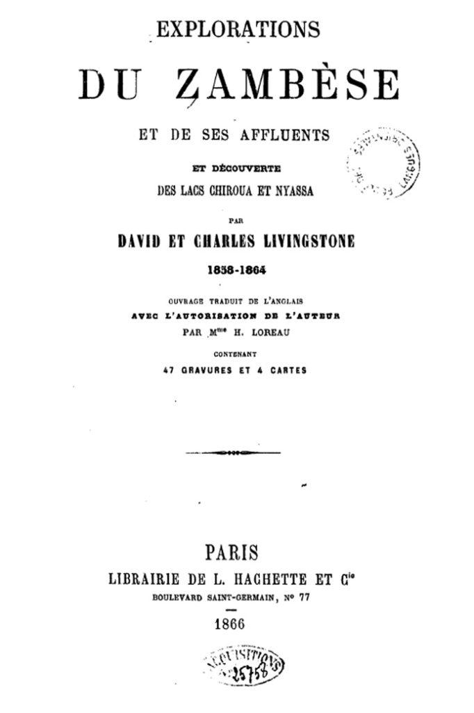 Exploration du Zambèse et de ses affluents et découverte des lacs Chiroua et Nyassa - David et Charles Livingstone 1858-1264